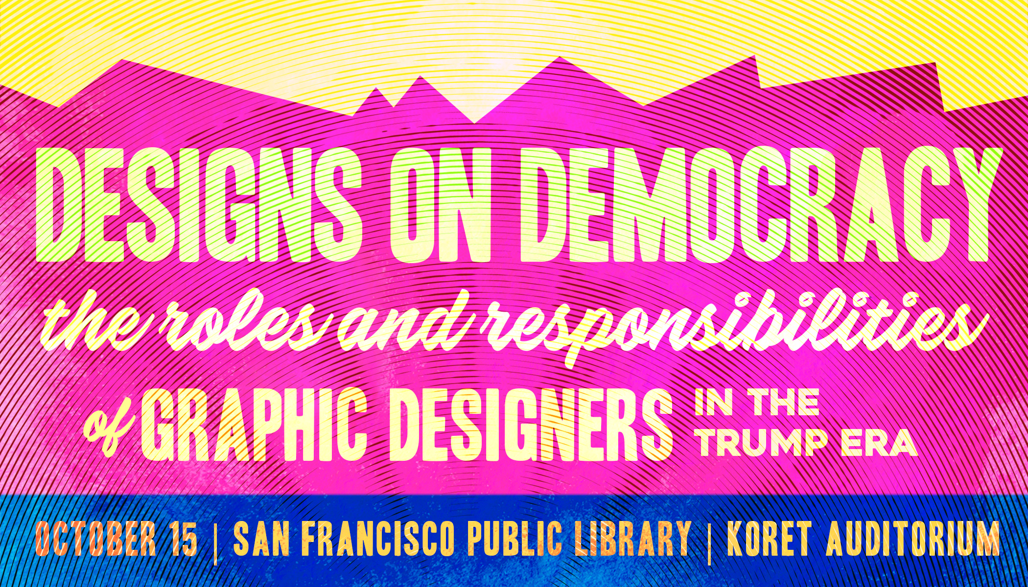 Designs on Democracy: The Roles and Responsibilities of Graphic Designers in the Trump Era