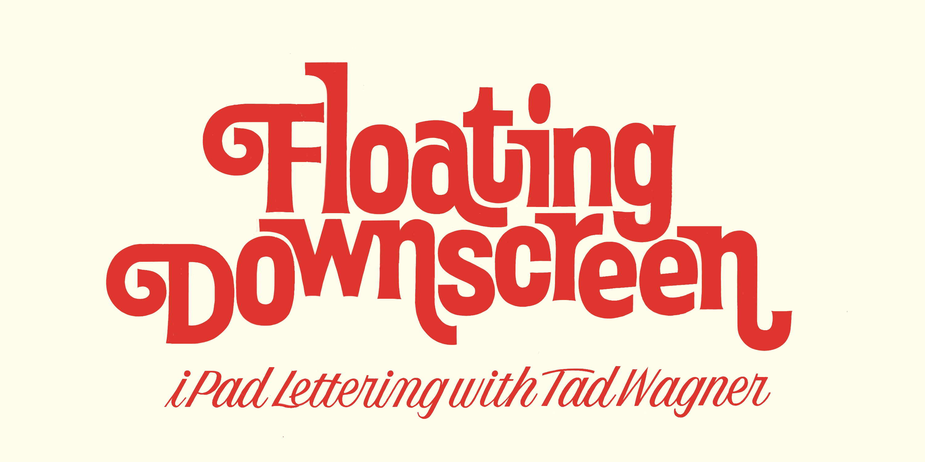 Floating Downscreen: A Splash Course in iPad Lettering