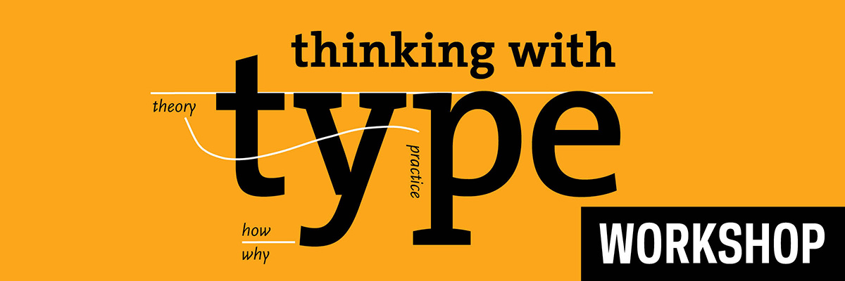 Thinking with Type Workshop