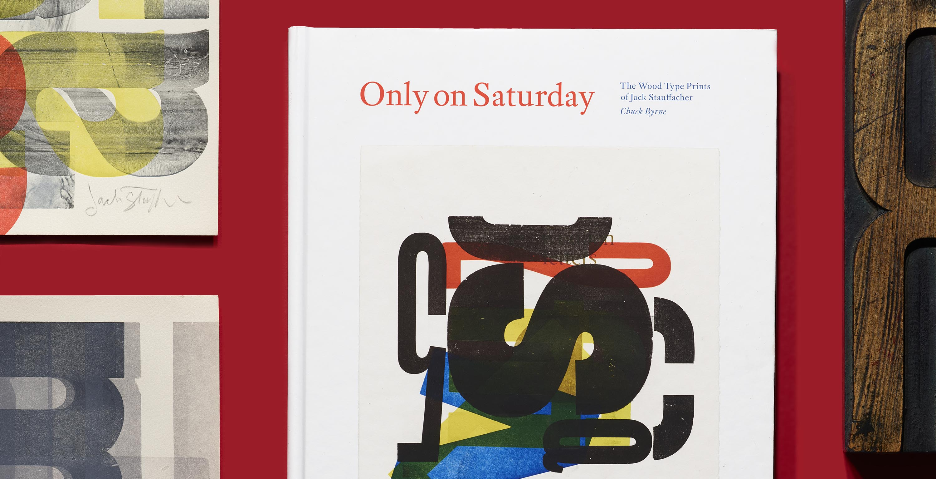 Cover and artwork for Only on Saturday: The Wood Type Prints of Jack Stauffacher