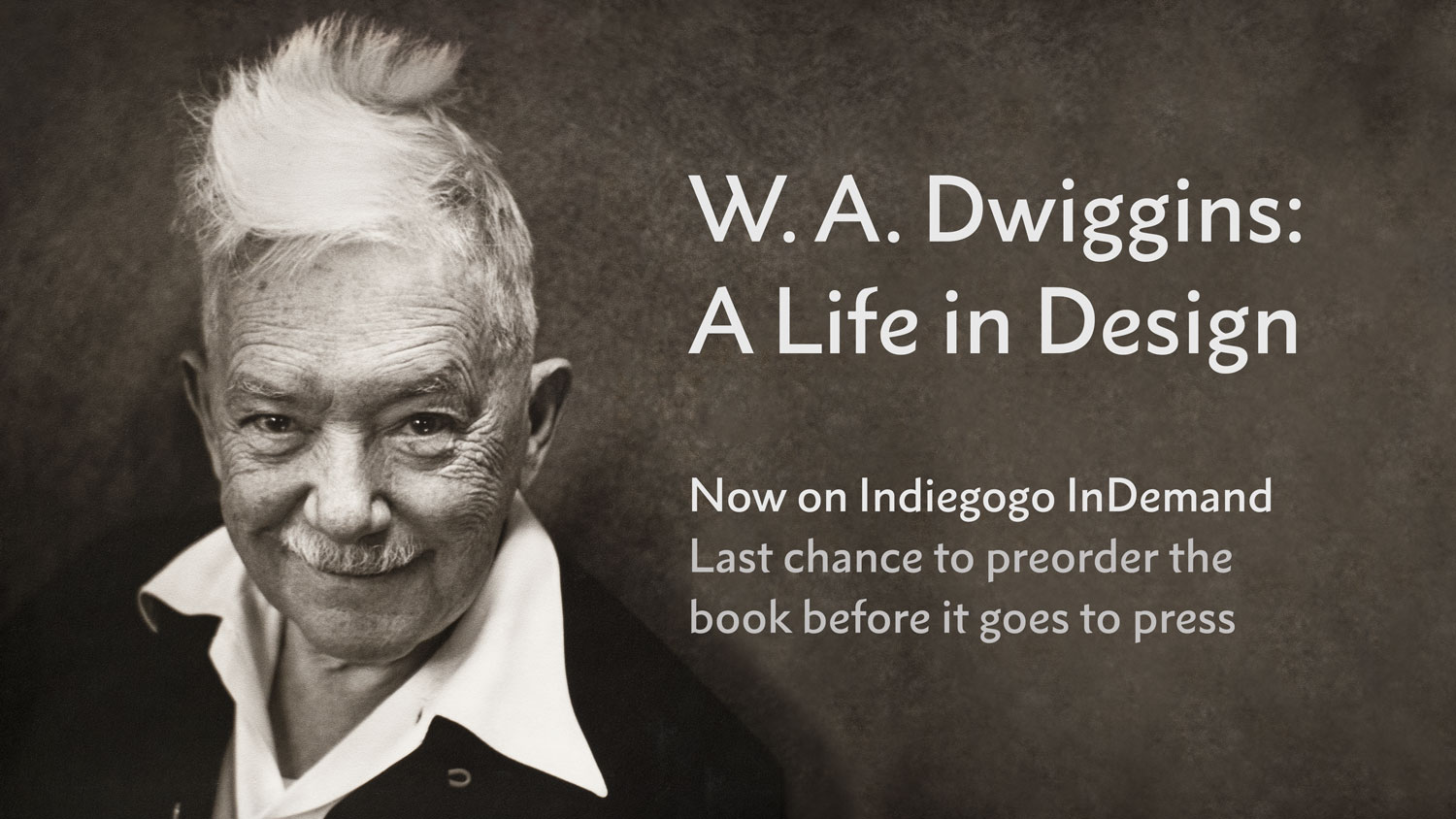 """W. A. Dwiggins: A Life in Design"" now on Indiegogo InDemand"