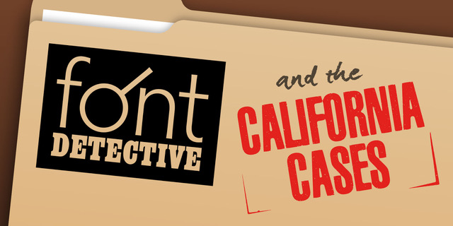 The Font Detective & the California Cases
