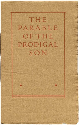 Alfred Bartlett published The Parable of the Prodigal Son just a year after Dwiggins arrived in Hingham in 1905. For this twelve-page book, Dwiggins hand-lettered all of the text and the majestic titling caps for the front cover.