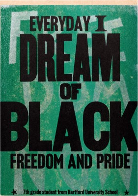 Amos Kennedy Jr., Everyday I Dream of Black Freedom and Pride.