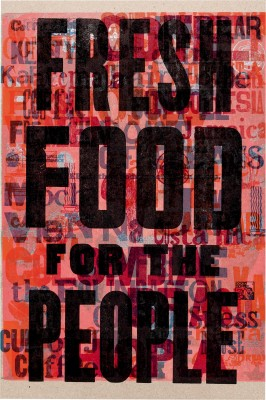 Amos Kennedy Jr., Fresh Food for the People, 2017. (Part of a series of posters on gardening.)