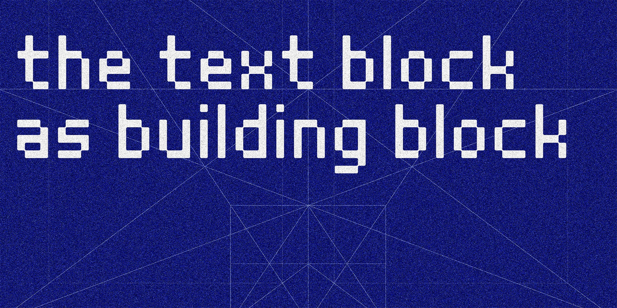 The Text Block as Building Block